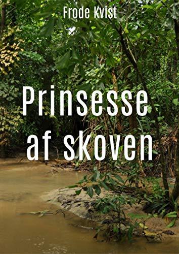 Prinsesse af skoven (Danish Edition) por Frode  Kvist