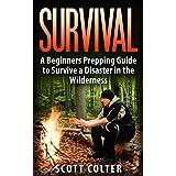 SURVIVAL: BUSHCRAFT GUIDE: A Beginners Prepping Guide to Survive a Disaster in the Wilderness (Prepper SHTF Urban Survival Preparedness) (English Edition)