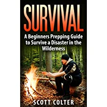 SURVIVAL: BUSHCRAFT GUIDE: A Beginners Prepping Guide to Survive a Disaster in the Wilderness (Prepper SHTF Urban Survival Preparedness) (English Edition)