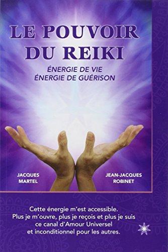 Le pouvoir du reiki - Energie de Vie - Energie de Guérison