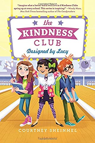 The Kindness Club: Designed by Lucy (Wert Club Series)