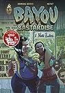 Bayou Bastardise, tome 2 : Blues Panthers par Neyef