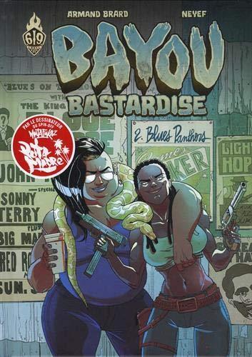 Bayou Bastardise, Tome 2 : par Neyef