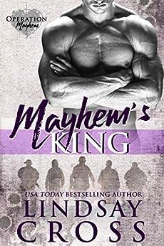 Mayhem's King: Operation Mayhem, Book 4 by [Cross, Lindsay]