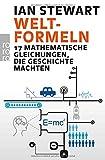 Welt-Formeln: 17 mathematische Gleichungen, die Geschichte machten - Ian Stewart