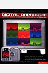 The Digital Darkroom: A Complete Guide to Image Processing for Digital Photographers by Joel Lacey (2004-03-26) Paperback