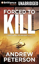 Forced to Kill (Nathan McBride) by Andrew Peterson (2013-01-29)