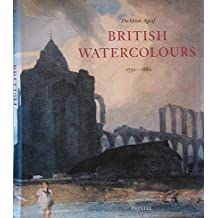 The Great Age of British Watercolours, 1750-1880 (Art & Design)