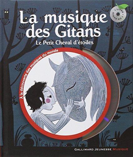 La musique des Gitans : Le Petit Cheval d'étoiles (1CD audio) par Béatrice Fontanel, Charlotte Gastaut, Titi Robin, Jean Diab