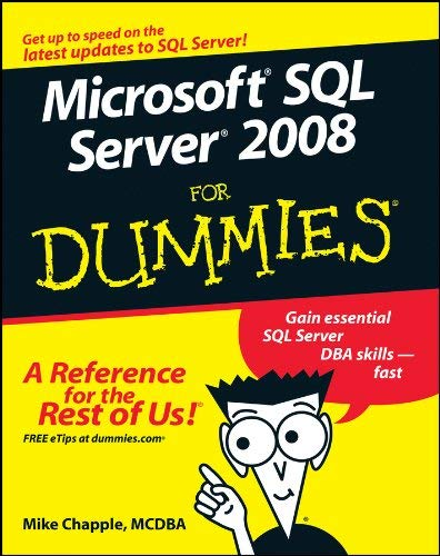 [Microsoft SQL Server 2008 for Dummies] [By: Chapple, Mike] [September, 2008] par Mike Chapple