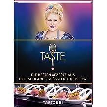 The Taste: Die besten Rezepte aus Deutschlands größter Kochshow - Das Siegerbuch 2017