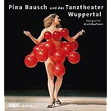 Pina Bausch und das Tanztheater Wuppertal 2017 - Wandkalender 44,5 x 48 cm - Spiralbindung