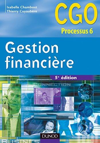 Gestion financière - 5e éd. : Manuel (6 - Gestion financière - Processus 6 t. 1) par Isabelle Chambost
