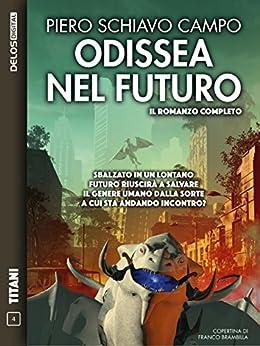 Odissea nel futuro: Ciclo: Odissea nel futuro (Titani) di [Campo, Piero Schiavo]