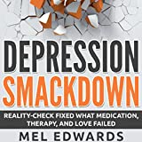 Depression Smackdown: Reality-Check Fixed What Medication, Therapy, and Love Failed