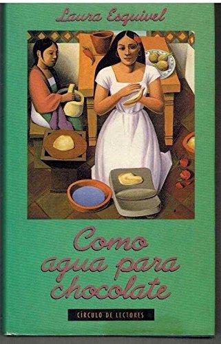 Como agua para chocolate: novela de entregas mensuales, con recetas, amores y remedios caseros