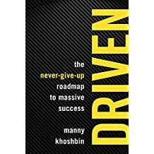 Driven: The Never-Give-Up Roadmap to Massive Success