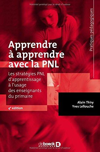 Apprendre  apprendre avec la PNL : Les stratgies PNL d'apprentissage  l'usage des enseignants du primaire