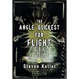 The Angle Quickest for Flight by Steven Kotler (2001-03-16)