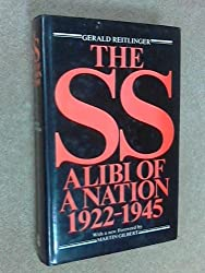 The SS: Alibi of a Nation, 1922-45