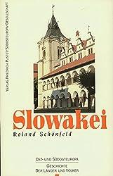 Slowakei: Vom Mittelalter bis zur Gegenwart (Ost- und Südosteuropa)