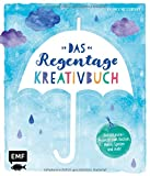 Das Regentage-Kreativbuch: Gute-Laune-Projekte zum Basteln, Malen, Spielen und mehr - Kalinka Meesenburg