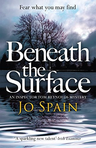 Beneath the Surface: An Inspector Tom Reynolds Mystery (2) (Inspector Tom Reynolds 2) by [Spain, Jo]