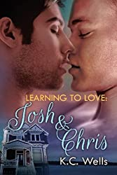 Learning to Love: Josh & Chris by K. C. Wells (2013-05-27)