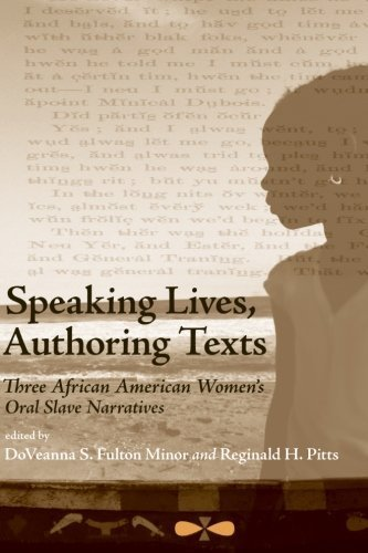 Speaking Lives, Authoring Texts: Three African American Women's Oral Slave Narratives (2009-11-20)