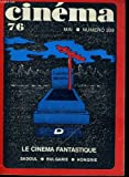Cinema 76 n° 209 - le cinema fantastique - hommage a georges sadoul - le cinema bulgare - cinema francais - serge gainsbourg - alain corneau
