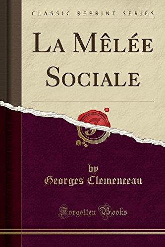 La Melee Sociale (Classic Reprint)