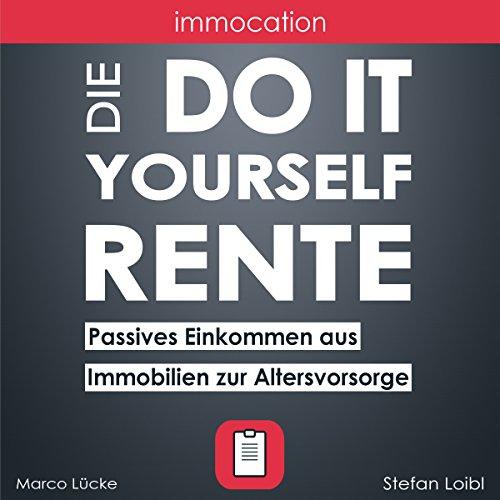 Buchseite und Rezensionen zu 'immocation – Die Do-it-yourself-Rente: Passives Einkommen aus Immobilien zur Altersvorsorge.' von Stefan Loibl