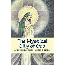 The Mystical City of God: A New Abridgement by Walter R. Blados (English Edition)