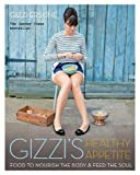 Gizzi's Healthy Appetite: Food to nourish the body and feed the soul