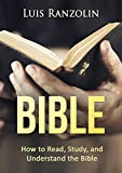 The Bible: How to Read, Study, and Understand the Bible