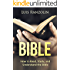 The Bible: How to Read, Study, and Understand the Bible (The Bible, Bible Study, Christian, Catholic, Holy Bible)
