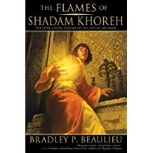 The Flames of Shadam Khoreh: The Concluding Volume of The Lays of Anuskaya by Bradley P. Beaulieu (2014-10-21)
