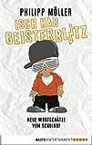 Isch hab Geisterblitz: Neue Wortschätze vom Schulhof