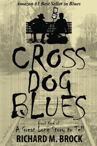cross-dog-blues-book-one-of-a-great-long-story-to-tell-volume-1