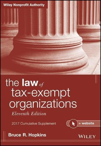 The The Law of Tax-Exempt Organizations + Website 2017: Cumulative Supplement