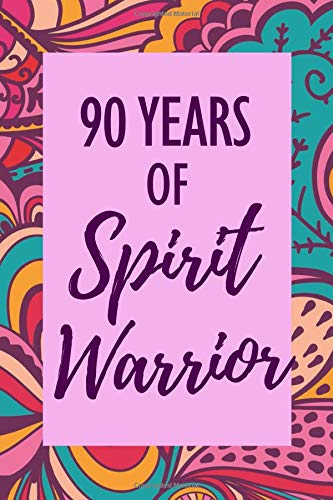 90 Years of Spirit Warrior: 90th Birthday - Anti Anxiety Journal - Guided Notebook Diary - Wellness & Confidence for Girls, Teens & Women - To Write In with Prompts