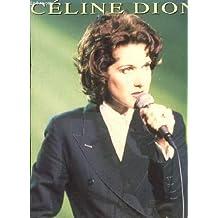 Céline Dion. Partitions : D'amour ou d'amitié - Un garçon pas comme les autres (Ziggy) - The power of love - Le fils de Superman - Calling you ...
