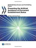 OECD/G20 Base Erosion and Profit Shifting Project Preventing the Artificial Avoidance of Permanent Establishment Status, Action 7 - 2015 Final Report