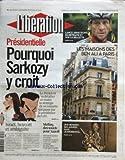 LIBERATION [No 9236] du 24/01/2011 - PRESIDENTIELLE / POURQUOI SARKOZY Y CROIT -...