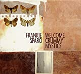 Songtexte von Frankie Sparo - Welcome Crummy Mystics