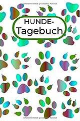 Hunde-Tagebuch: Tagebuch für Dich und Deinen Hund , A5, mit Zusatzseiten für Foto, Pfotenabdruck und Beschreibung des liebsten Vierbeiners, tolle Geschenkidee für alle Hundebesitzer dieser Rasse Taschenbuch