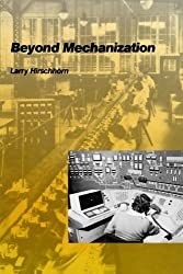 Beyond Mechanization: Work and Technology in a Postindustrial Age