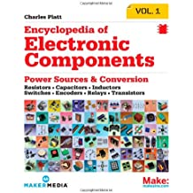 Encyclopedia of Electronic Components Volume 1: Resistors, Capacitors, Inductors, Switches, Encoders, Relays, Transistors
