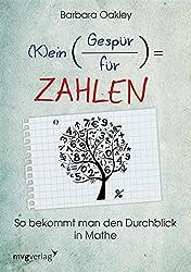 (K)ein Gespür für Zahlen: So bekommt man den Durchblick in Mathe (German Edition)