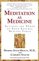 Meditation As Medicine: Activate the Power of Your Natural Healing Force by Cameron Stauth (2002-06-04)